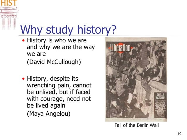 why study history essays Why i chose to study history stresses of essays and exams when you can't stand the subject if you study what you love.