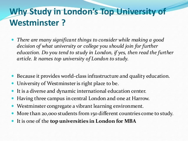 Why Study in London's Top University of Westminster ?  There are many significant things to consider while making a good ...