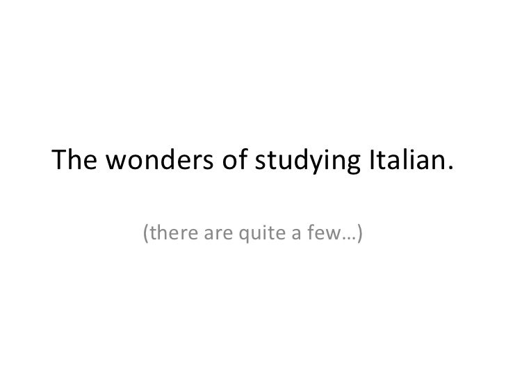 The wonders of studying Italian. (there are quite a few…)