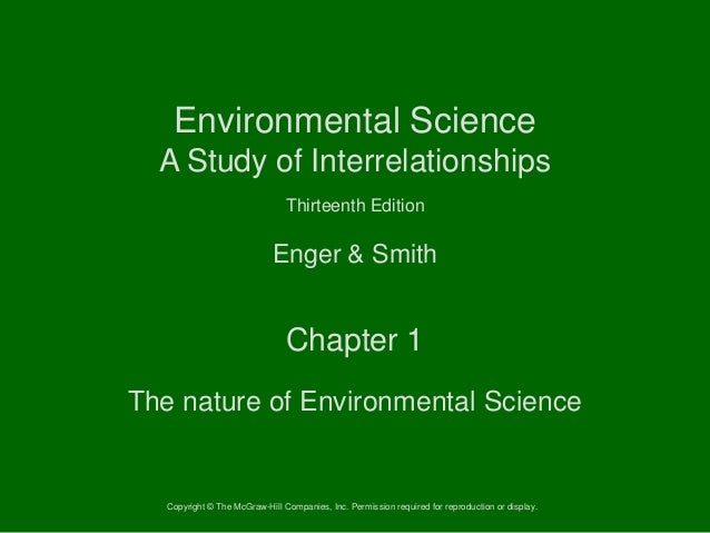 Environmental Science A Study of Interrelationships Thirteenth Edition  Enger & Smith  Chapter 1 The nature of Environment...