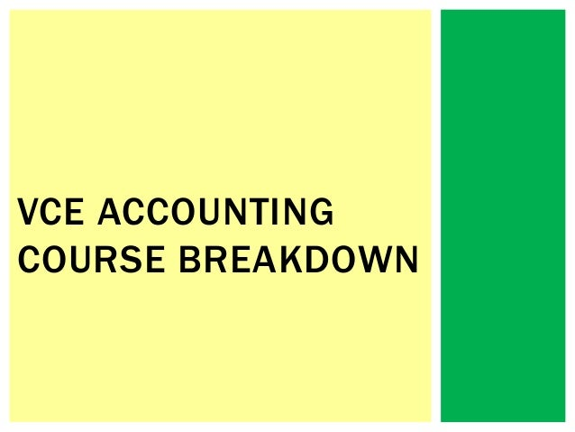 VCE ACCOUNTING COURSE BREAKDOWN
