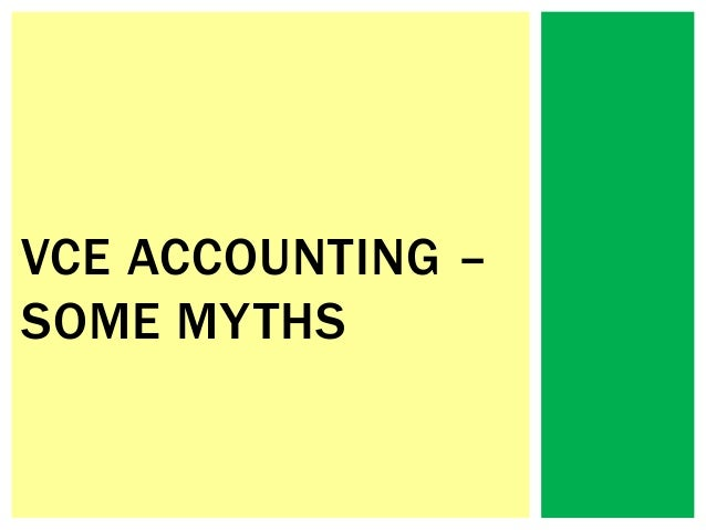 VCE ACCOUNTING – SOME MYTHS