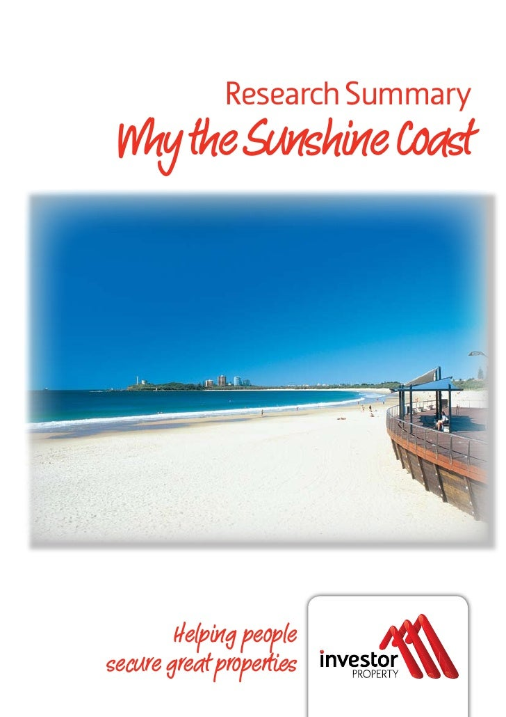 Research Summary  Why the Sunshine Coast             Helping people secure great properties