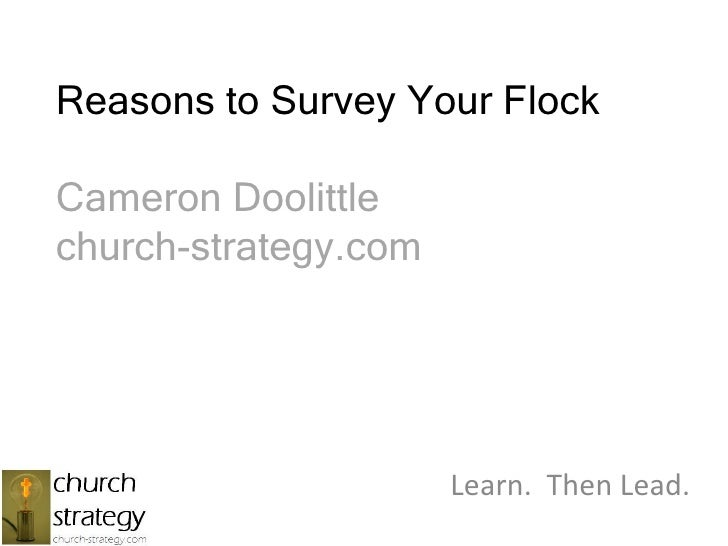 Reasons to Survey Your FlockCameron Doolittlechurch-strategy.com<br />Learn.  Then Lead.<br />