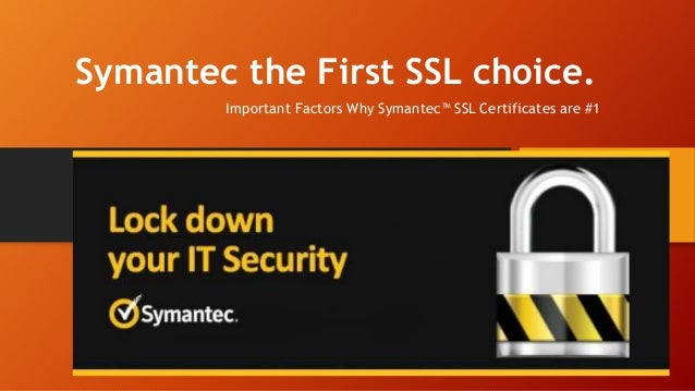 Why Symantec SSL Certificates are #1