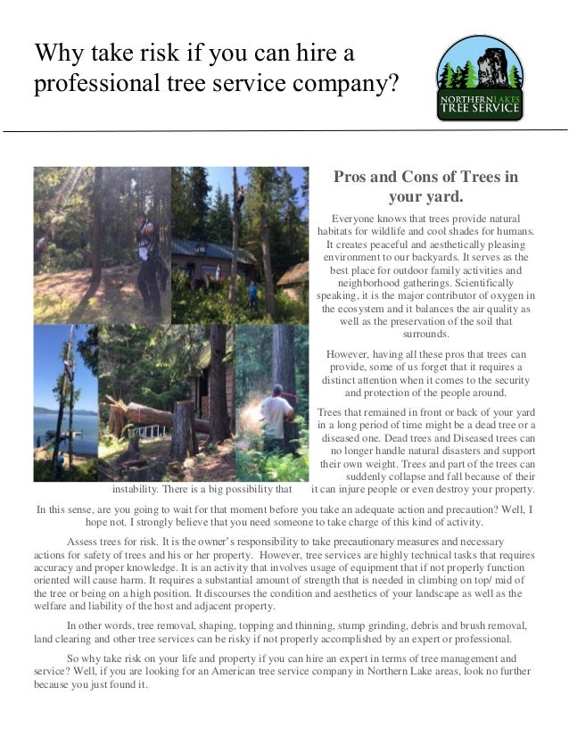 Why take risk if you can hire a professional tree service company? Pros and Cons of Trees in your yard. Everyone knows tha...