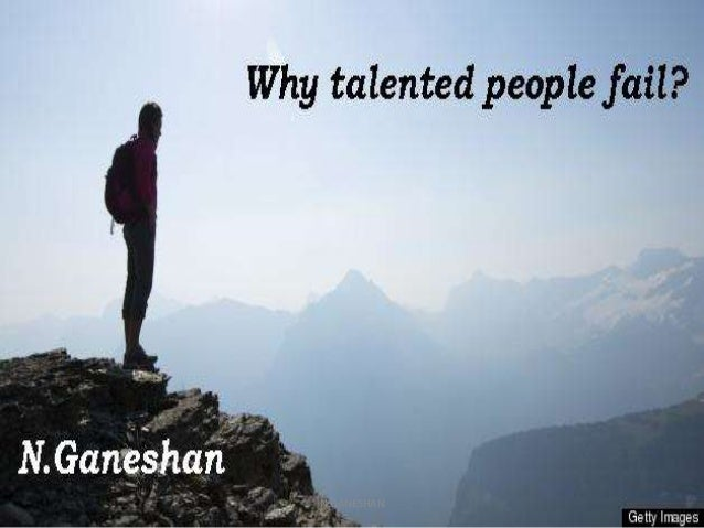 Why talented people fail