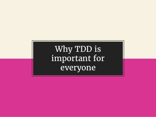 @gil_zilberfeld Why TDD is important for everyone