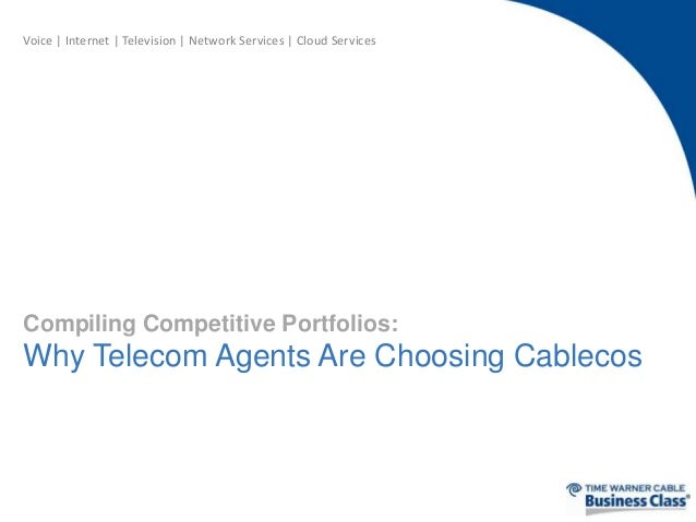 Voice | Internet | Television | Network Services | Cloud Services  Compiling Competitive Portfolios:  Why Telecom Agents A...