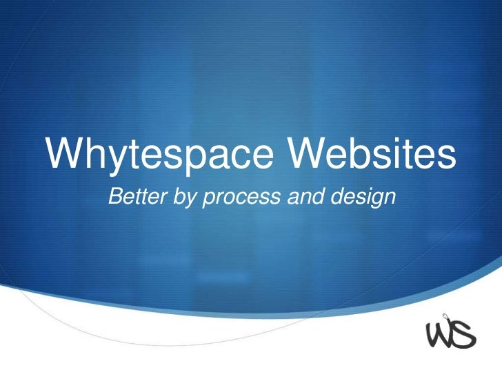 Whytespace Websites<br />Better by process and design<br />
