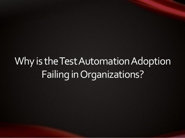 WhyistheTestAutomationAdoption FailinginOrganizations?