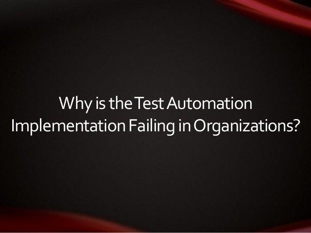 WhyistheTestAutomation ImplementationFailinginOrganizations?