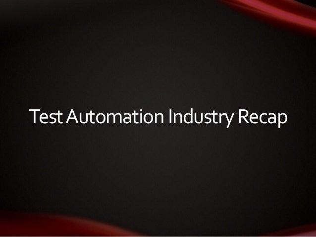 TestAutomation IndustryRecap