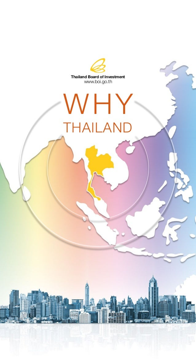 Thailand Board of Investment www.boi.go.th THAILAND WHY