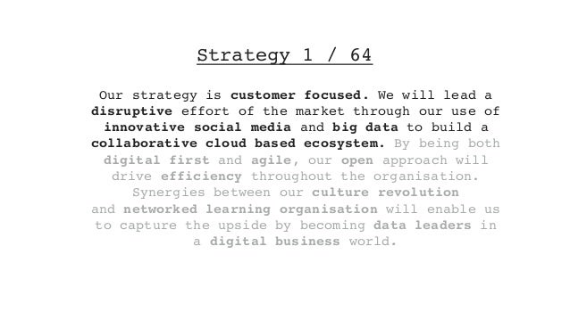 Strategy 1 / 64 Our strategy is customer focused. We will lead a disruptive effort of the market through our use of innova...