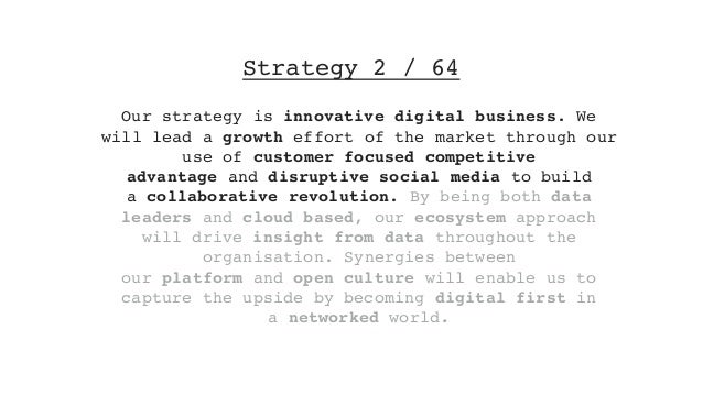 Strategy 2 / 64 Our strategy isinnovative digital business. We will lead agrowtheffort of the market through our use of...