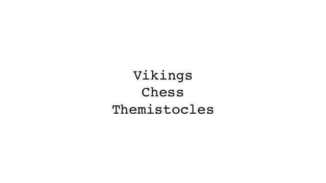 Vikings Chess Themistocles