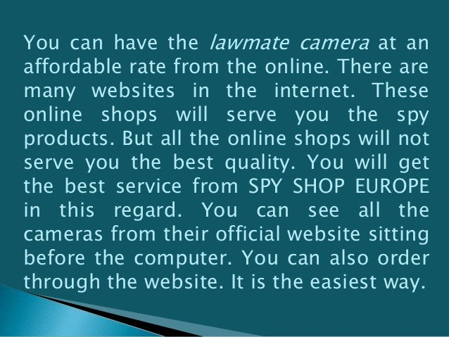 Why the lawmate camera is different from the others