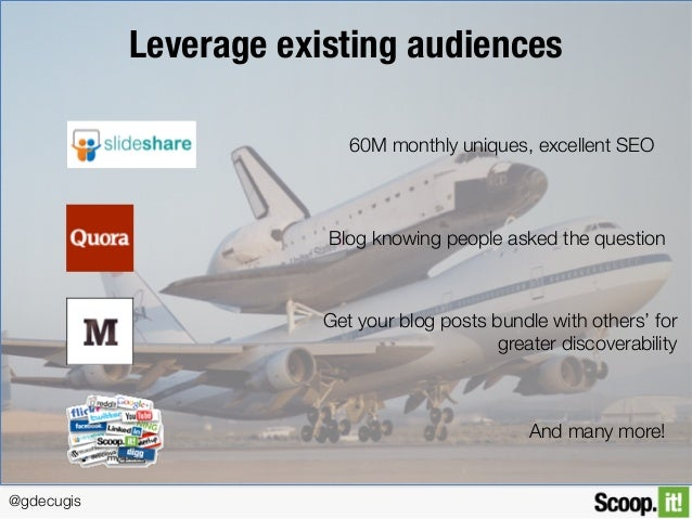 @gdecugis Leverage existing audiences 60M monthly uniques, excellent SEO Blog knowing people asked the question Get your b...
