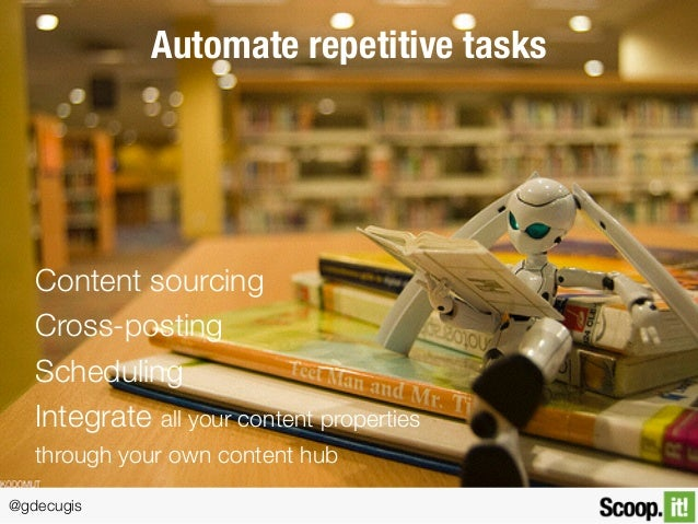 @gdecugis Automate repetitive tasks Content sourcing Cross-posting Scheduling Integrate all your content properties throug...