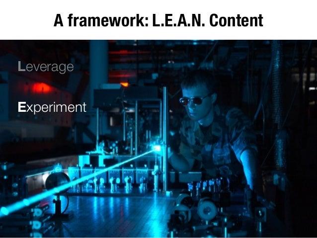 @gdecugis A framework: L.E.A.N. Content Leverage Experiment