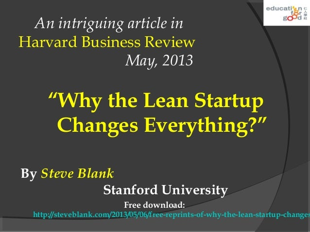 entrepreneurship why the lean startup changes The lean startup is a bestselling business book by eric ries that has become a global revolution with followers in 17 countriesits principles have been adopted by early-stage ventures, fortune.