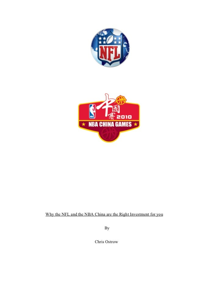 Why the NFL and the NBA China are the Right Investment for you                               By                         Ch...