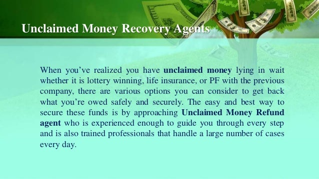 Why there is a huge need for unclaimed money refund agent ...