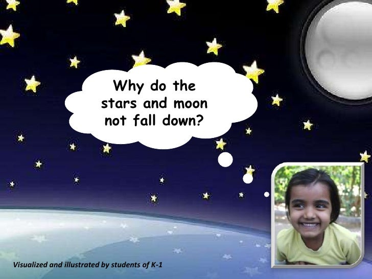 Why do the                          stars and moon                          not fall down?Visualized and illustrated by st...