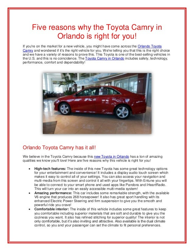 Five reasons why the Toyota Camry inOrlando is right for you!If youre on the market for a new vehicle, you might have come...