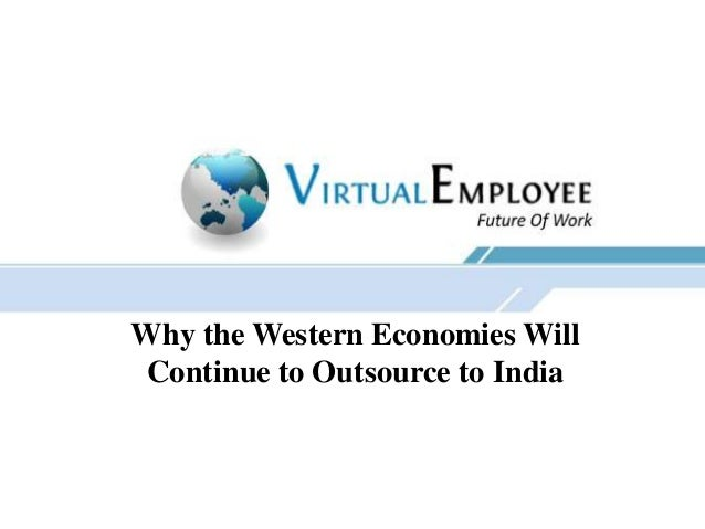 Why the Western Economies Will Continue to Outsource to India