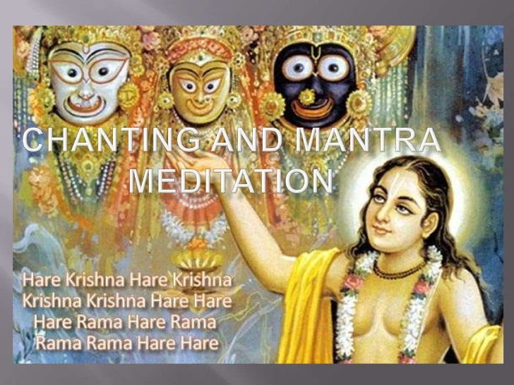 Chanting and mantra meditation<br />