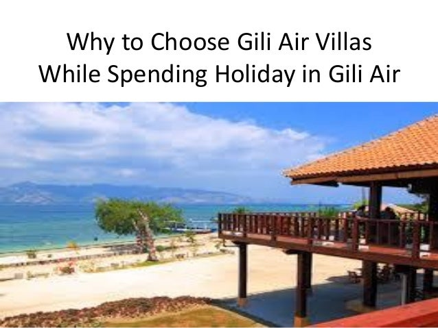 Why to Choose Gili Air Villas While Spending Holiday in Gili Air