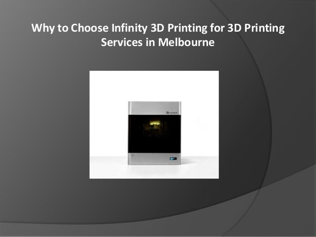 Why to Choose Infinity 3D Printing for 3D Printing Services in Melbourne