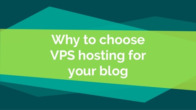 Why to choose VPS hosting for your blog