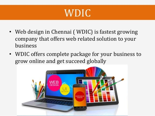• Web design in Chennai ( WDIC) is fastest growing company that offers web related solution to your business • WDIC offers...