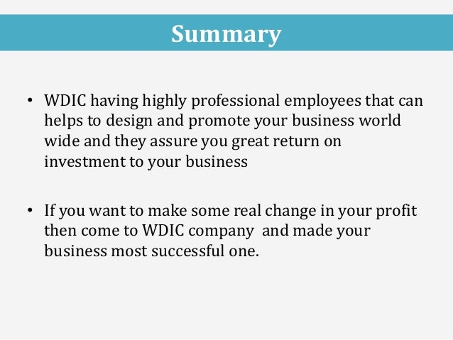 • WDIC having highly professional employees that can helps to design and promote your business world wide and they assure ...