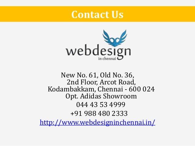 New No. 61, Old No. 36, 2nd Floor, Arcot Road, Kodambakkam, Chennai - 600 024 Opt. Adidas Showroom 044 43 53 4999 +91 988 ...
