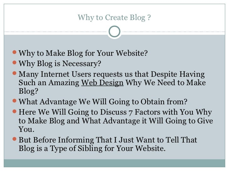 Why to Create Blog ?Why to Make Blog for Your Website?Why Blog is Necessary?Many Internet Users requests us that Despit...