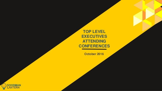 TOP LEVEL EXECUTIVES ATTENDING CONFERENCES October 2016