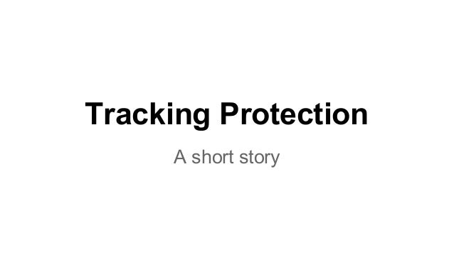 Tracking Protection A short story