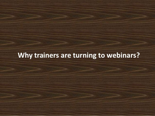 Why trainers are turning to webinars?