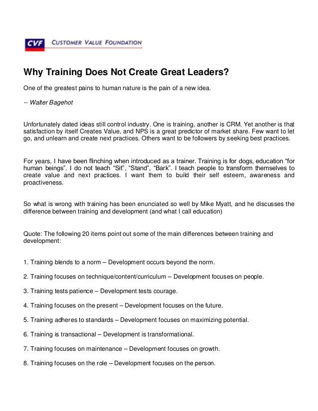 Why Training Does Not Create Great Leaders?One of the greatest pains to human nature is the pain of a new idea.-- Walter B...