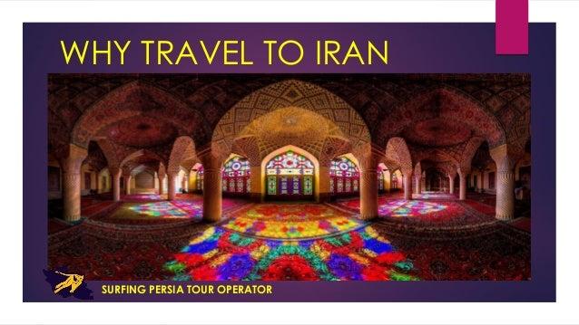 WHY TRAVEL TO IRAN SURFING PERSIA TOUR OPERATOR