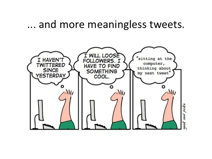 ... and more meaningless tweets.
