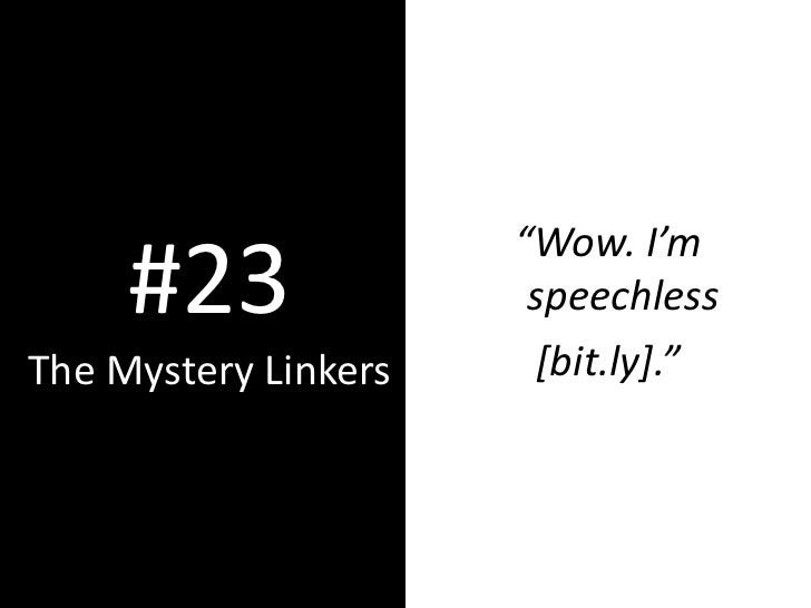 """""""Wow. I'm      #23               speechless The Mystery Linkers    [bit.ly]."""""""