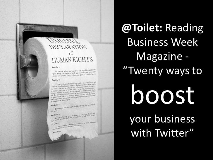 """@Toilet: Reading  Business Week   Magazine - """"Twenty ways to   boost  your business  with Twitter"""""""