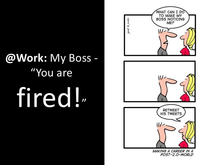 """@Work: My Boss -    """"You are   fired!"""""""
