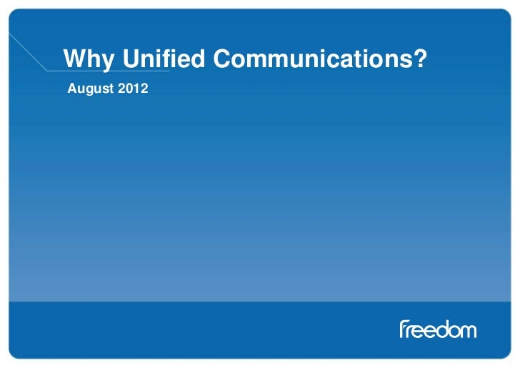 Why Unified Communications?August 2012