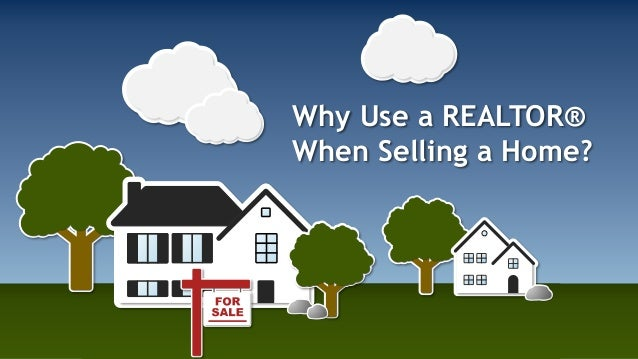 Why Use a REALTOR® When Selling a Home?